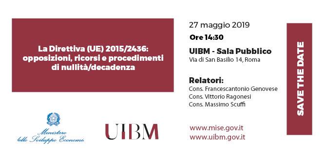 27/05/2019- Accademia UIBM: La Direttiva (UE) 2015/2436: Opposizioni, Ricorsi E Procedimenti Di Nullità/decadenza