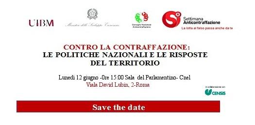 12/06/2017: Settimana Nazionale Anticontraffazione: Roma, Contro La Contraffazione Le Politiche Nazionali E Le Risposte Del Territorio