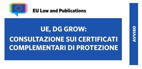 04/01/2018- UE, DG GROW: CONSULTAZIONE SUI CERTIFICATI COMPLEMENTARI DI PROTEZIONE