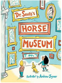 Dr Suess Horse Museum 1